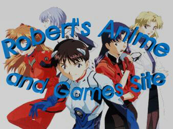 Robert's Anime and Games Site